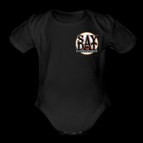 SayDat Entertain Apparel USA - Organic Short Sleeve Baby Bodysuit