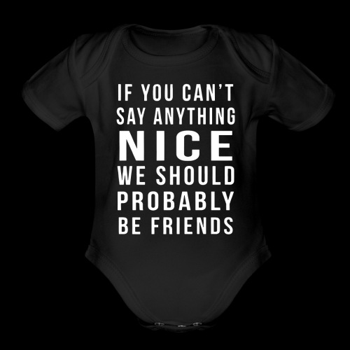 We Should Be Friends Funny - Organic Short Sleeve Baby Bodysuit