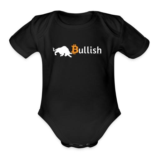 Bitcoin Bullish - Organic Short Sleeve Baby Bodysuit