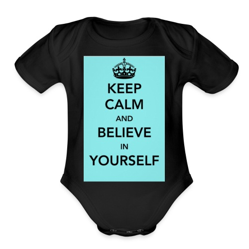 Keep calm and believe in yourself - Organic Short Sleeve Baby Bodysuit