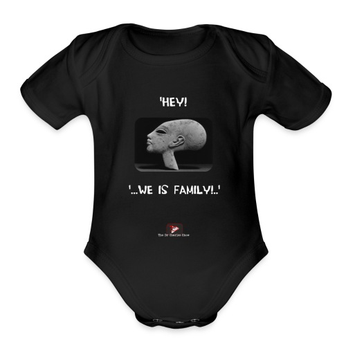 Hey, we is family! - Organic Short Sleeve Baby Bodysuit