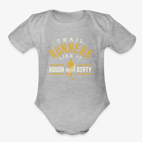 Trail Runners Like It Rough & Dirty - Organic Short Sleeve Baby Bodysuit