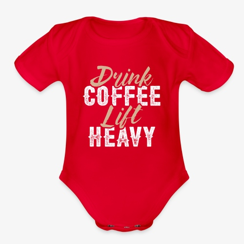 Drink Coffee Lift Heavy - Organic Short Sleeve Baby Bodysuit