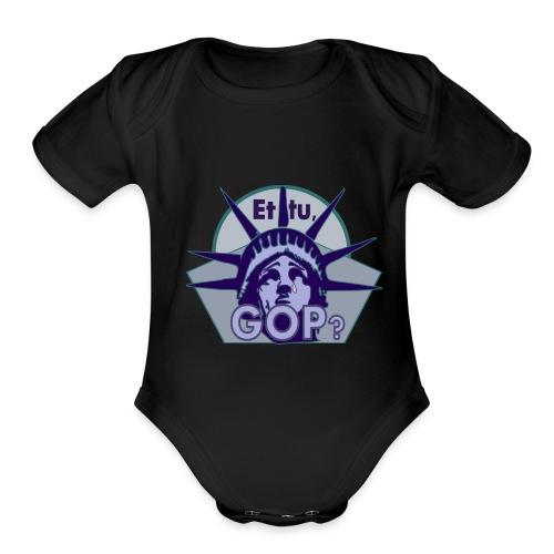 Et tu, GOP? - Organic Short Sleeve Baby Bodysuit