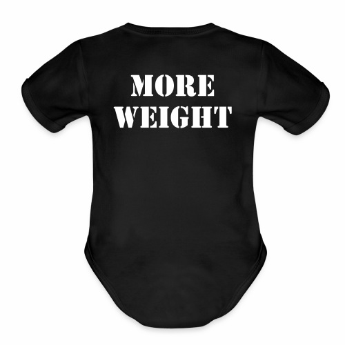 """More weight"" Quote by Giles Corey in 1692. - Organic Short Sleeve Baby Bodysuit"