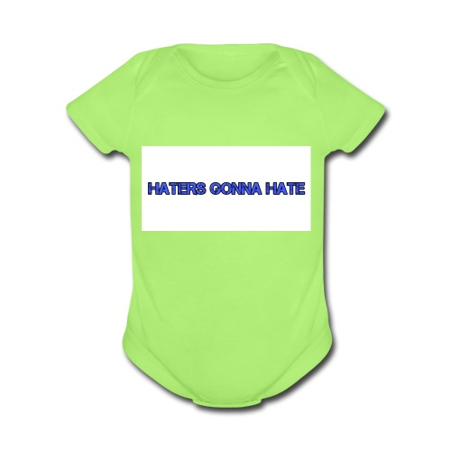 Haters gonna hate - Organic Short Sleeve Baby Bodysuit