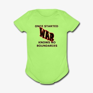 Once Started War Knows No Boundaries Shirt - Short Sleeve Baby Bodysuit