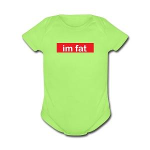 im fat (Supreme) - Short Sleeve Baby Bodysuit