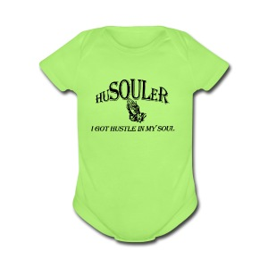 HUSOULER | I GOT HUSTLE IN MY SOUL - Short Sleeve Baby Bodysuit
