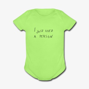 I just used a person - Short Sleeve Baby Bodysuit