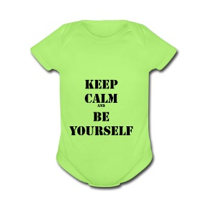Keep calm and be yourself - Short Sleeve Baby Bodysuit