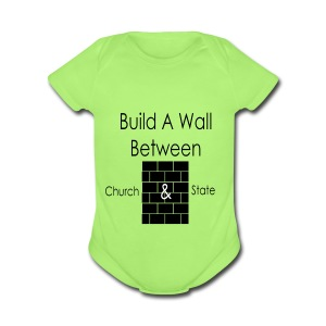 Build a Wall Between Church and State - Short Sleeve Baby Bodysuit