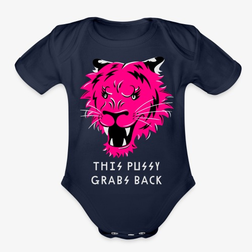 This Pussy Grabs Back - Organic Short Sleeve Baby Bodysuit