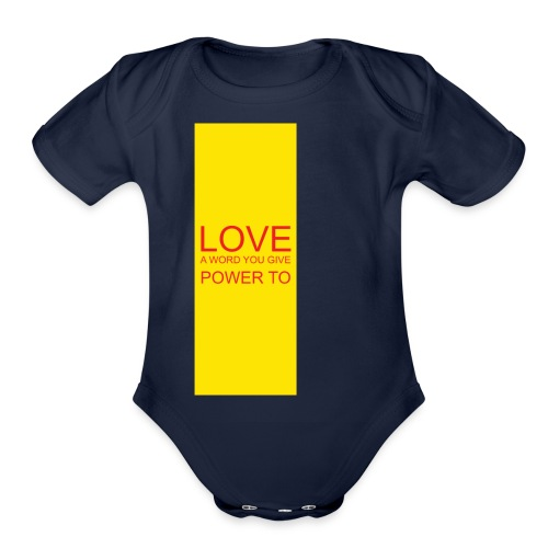 LOVE A WORD YOU GIVE POWER TO - Organic Short Sleeve Baby Bodysuit