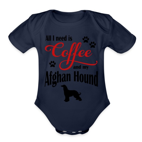 All I need is Coffee and my Afghan Hound - Organic Short Sleeve Baby Bodysuit
