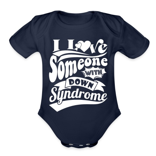 I Love Someone with Down syndrome - Organic Short Sleeve Baby Bodysuit