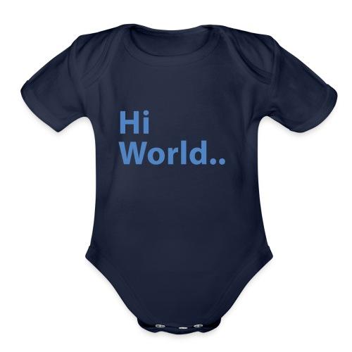 Hi World.. - Organic Short Sleeve Baby Bodysuit