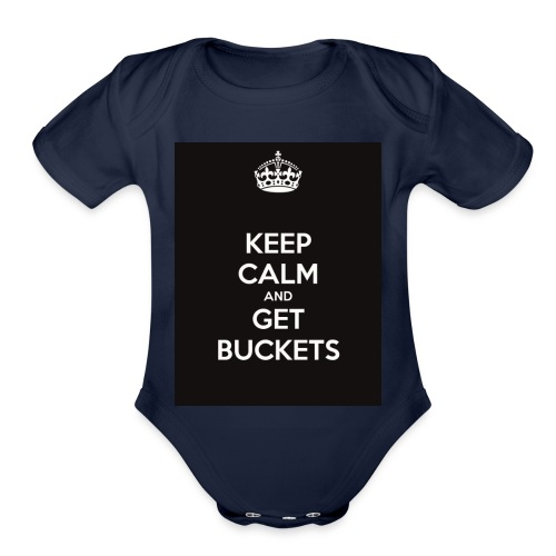 keep calm and get buckets 294 - Organic Short Sleeve Baby Bodysuit