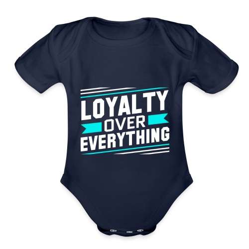Loyalty Over Everything - Organic Short Sleeve Baby Bodysuit