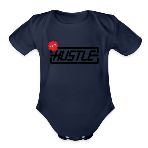 Hustle 110% - Organic Short Sleeve Baby Bodysuit
