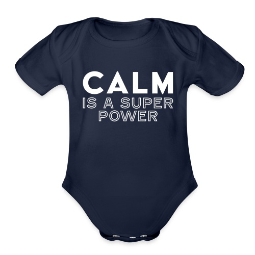CALM is a super power - Organic Short Sleeve Baby Bodysuit