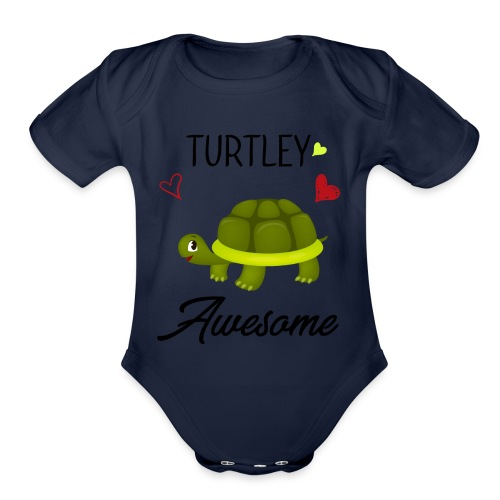 Turtley Awesome - Funny Turtley Cute - Love gift - Organic Short Sleeve Baby Bodysuit