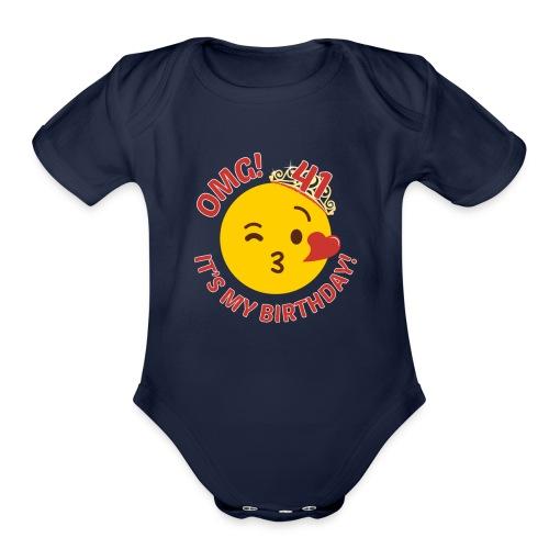OMG Its My Birthday Cute Princess 41st Bday - Organic Short Sleeve Baby Bodysuit