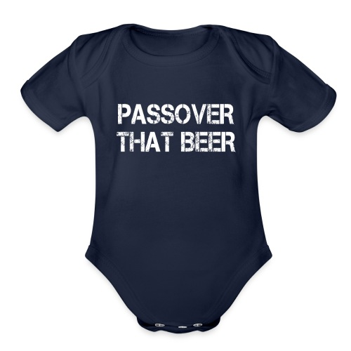 Passover That Beer Pesach Seder Jewish Holiday - Organic Short Sleeve Baby Bodysuit