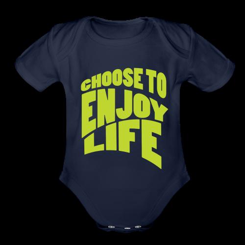 Choose to Enjoy Life - Organic Short Sleeve Baby Bodysuit