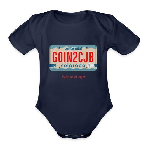 Colorado License Plate GOIN2CJB been up all night - Organic Short Sleeve Baby Bodysuit