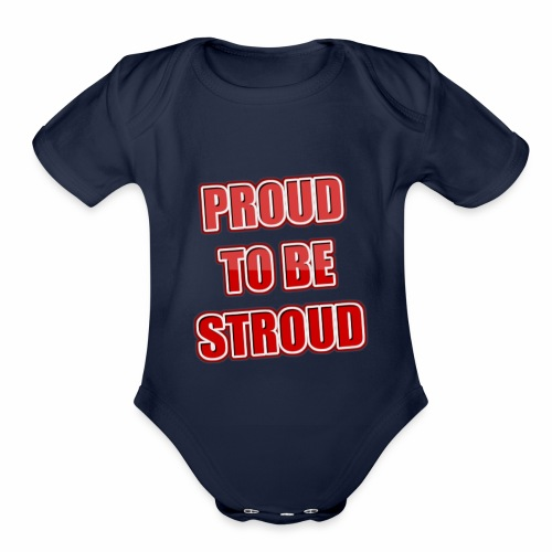Proud To Be Stroud - Organic Short Sleeve Baby Bodysuit
