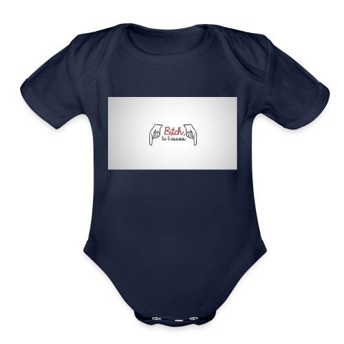 Bitch tu t'assois! - Organic Short Sleeve Baby Bodysuit