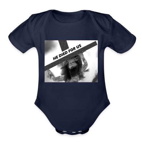 He died for us - Organic Short Sleeve Baby Bodysuit