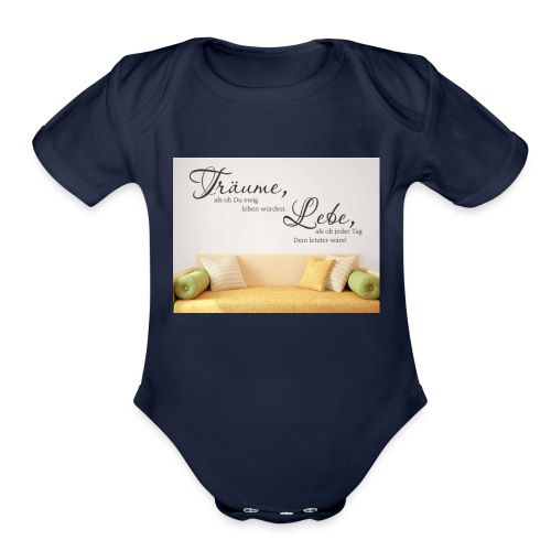 träume als ob du ewig leben würdest - Organic Short Sleeve Baby Bodysuit