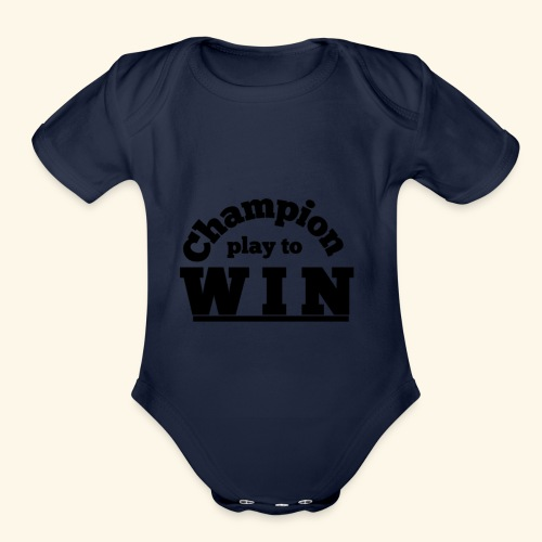 champion play to win - Organic Short Sleeve Baby Bodysuit