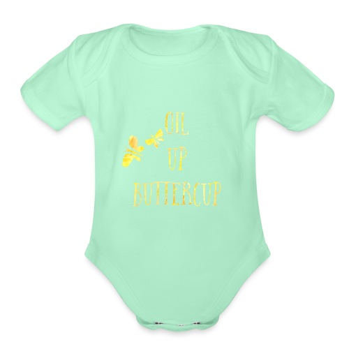 Oil up buttercup - Organic Short Sleeve Baby Bodysuit