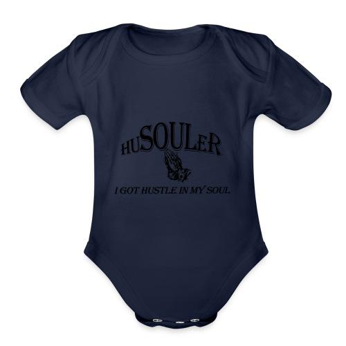 HUSOULER | I GOT HUSTLE IN MY SOUL - Organic Short Sleeve Baby Bodysuit