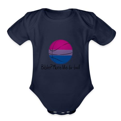 Bible? More Like BI-BALL! (Sexuality Pun) - Organic Short Sleeve Baby Bodysuit