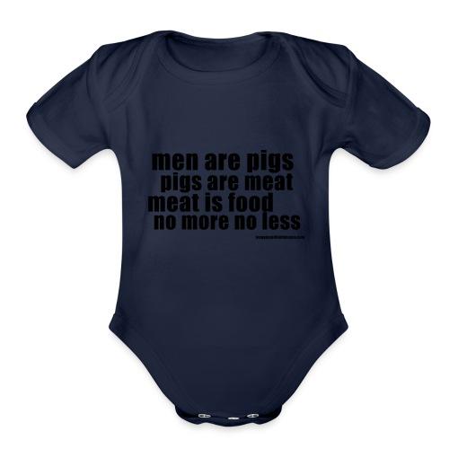 men are pigs dk - Organic Short Sleeve Baby Bodysuit