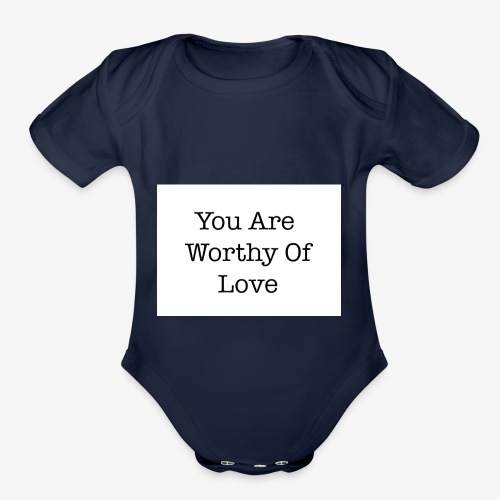 You Are Worthy Of Love - Organic Short Sleeve Baby Bodysuit
