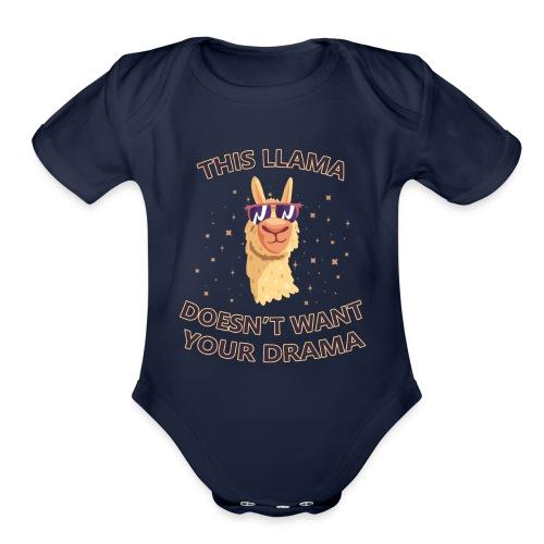 llama Drama T-shirt -llama Doesn't want your Drama - Organic Short Sleeve Baby Bodysuit