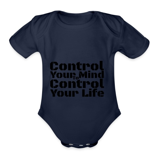 Control Your Mind To Control Your Life - Black - Organic Short Sleeve Baby Bodysuit