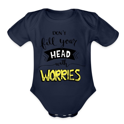 Don't fill your head with worries - Organic Short Sleeve Baby Bodysuit