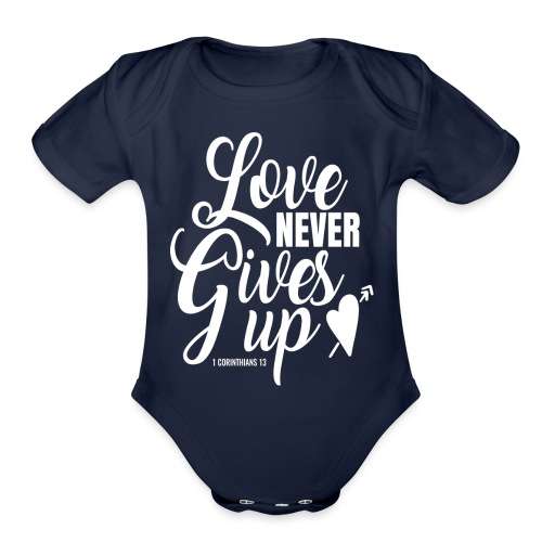 Love Never Gives Up - Organic Short Sleeve Baby Bodysuit