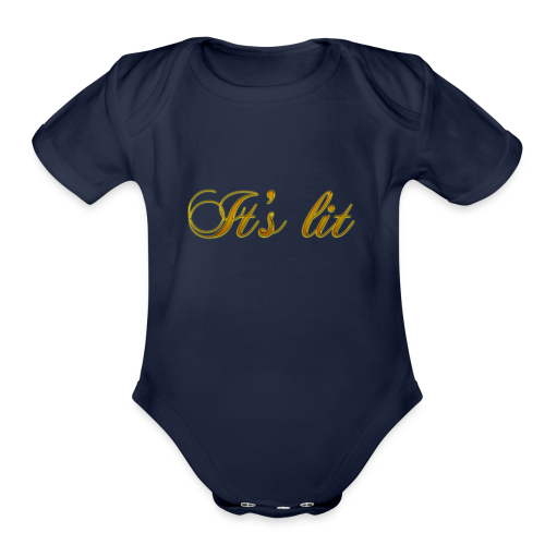 Cool Text Its lit 269601245161349 - Organic Short Sleeve Baby Bodysuit