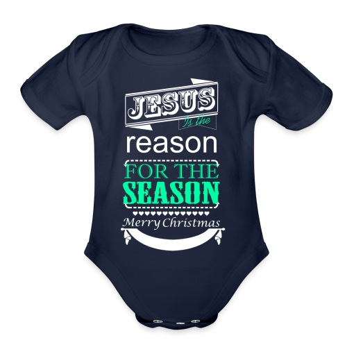 Jesus is the reason - Organic Short Sleeve Baby Bodysuit
