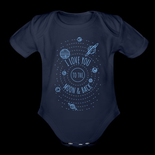I Love You to the Moon & Back - Organic Short Sleeve Baby Bodysuit