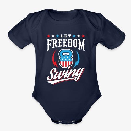 Let Freedom Swing - Organic Short Sleeve Baby Bodysuit