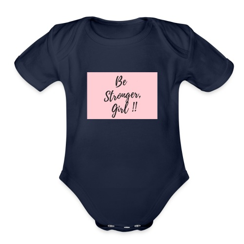 Be Stronger Girl - Organic Short Sleeve Baby Bodysuit