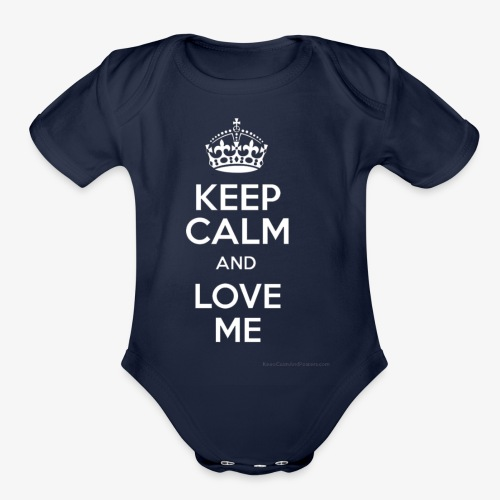 keep calm and love me - Organic Short Sleeve Baby Bodysuit